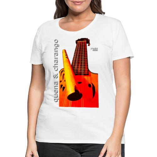 Quena y Charango I bis - Camiseta premium mujer