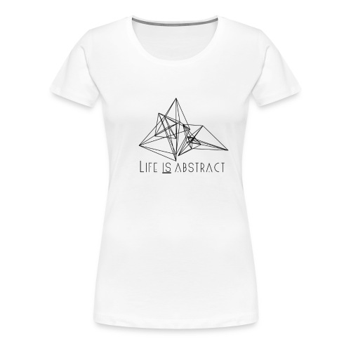 Life is abstract. - Frauen Premium T-Shirt