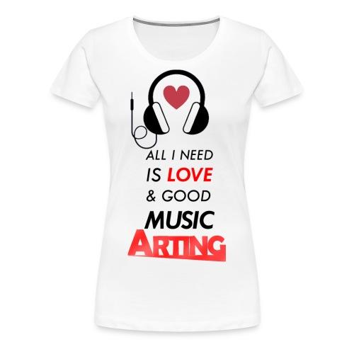 Solo necesitas amor y buena musica - Camiseta premium mujer