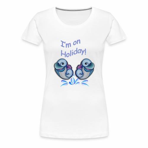 I'm on holliday - Women's Premium T-Shirt