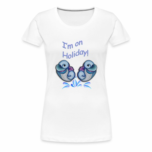 I'm on holliday - Women's Premium T-Shirt
