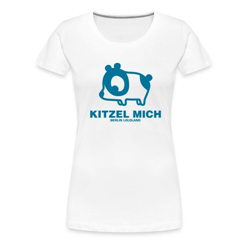 Kitzel mich - Frauen Premium T-Shirt