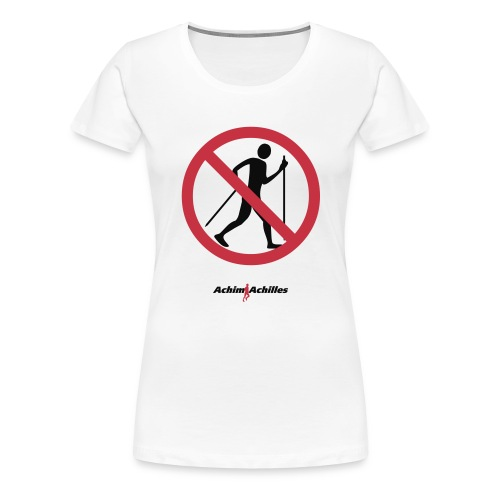 Achim Achilles - No Walker T-Shirt - Frauen Premium T-Shirt
