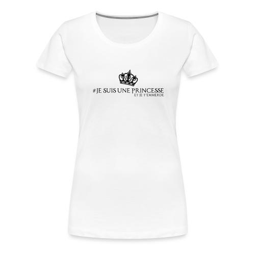 #jesuisuneprincesse - T-shirt Premium Femme