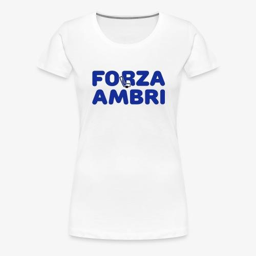ForzaAmbri - Frauen Premium T-Shirt