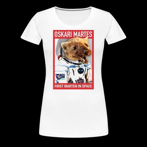 Oskari Martes, first marten in space - Naisten premium t-paita