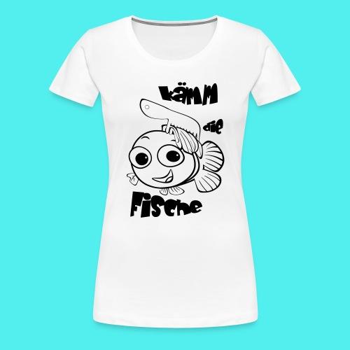 kämm die fische - Frauen Premium T-Shirt