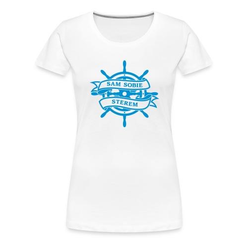 Jestem dla siebie sterem, żeglarzem, okrętem - Koszulka damska Premium
