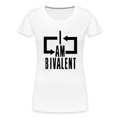 ambivalent - Frauen Premium T-Shirt