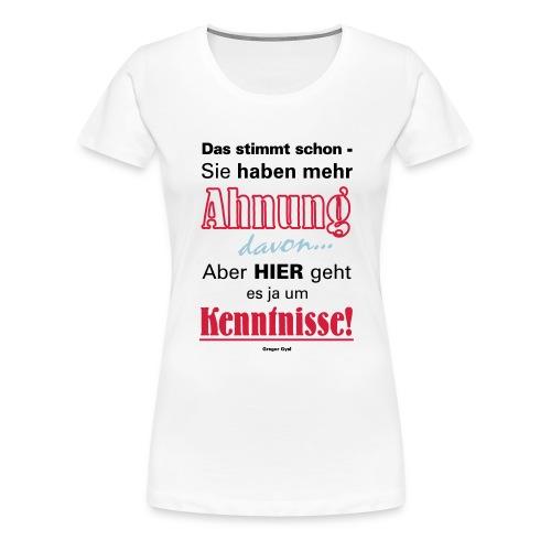 Gysis Fetter Spruch zu Politiker mit wenig Ahnung - Frauen Premium T-Shirt