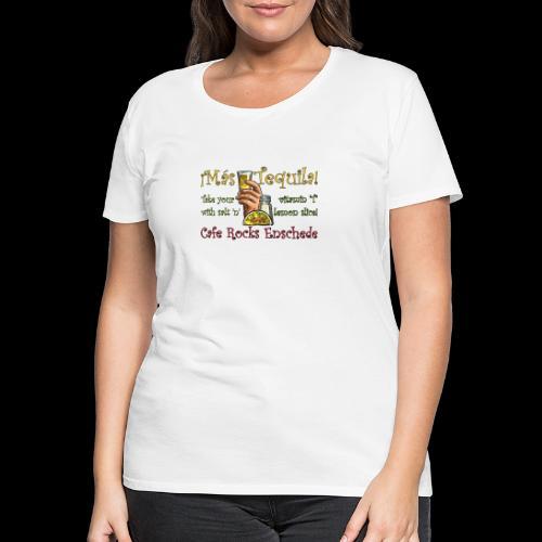 ¡Mas Tequila! - Vrouwen Premium T-shirt