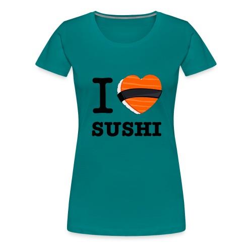 IloveSushi png - T-shirt Premium Femme