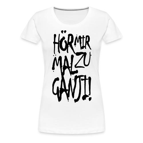 Ganji 1.0 / Der Kultspruch für dein Shirt - Frauen Premium T-Shirt