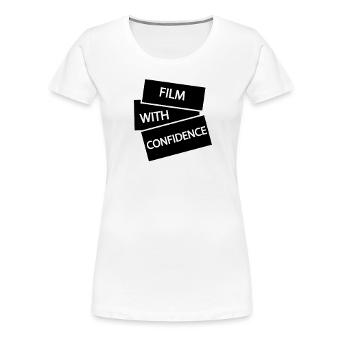 Film with Confidence - Women's Premium T-Shirt