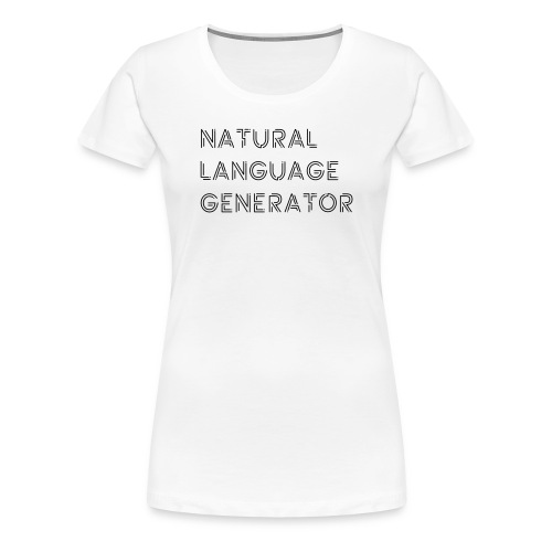 Natural Language Generator - Vrouwen Premium T-shirt