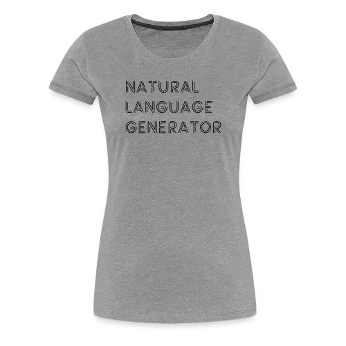 Natural Language Generator - Vrouwen Premium T-shirt