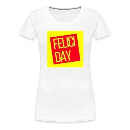 Feliciday - Camiseta premium mujer