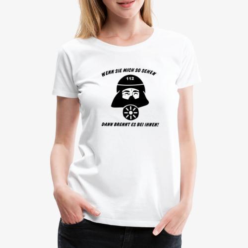 Es brennt bei ihnen! - Frauen Premium T-Shirt