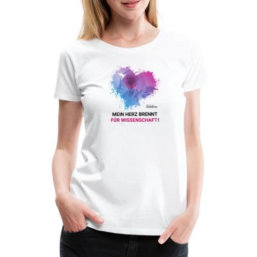 Mein Herz brennt für Wissenschaft! - Frauen Premium T-Shirt