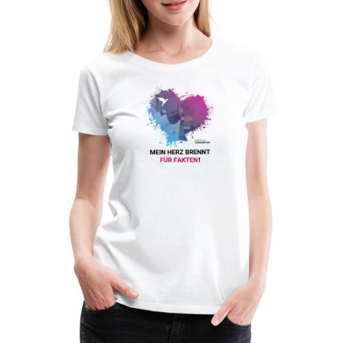 Mein Herz brennt für Fakten! - Frauen Premium T-Shirt