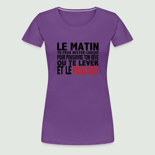 le matin - T-shirt Premium Femme