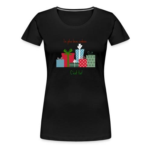 Le plus beau cadeau - T-shirt Premium Femme