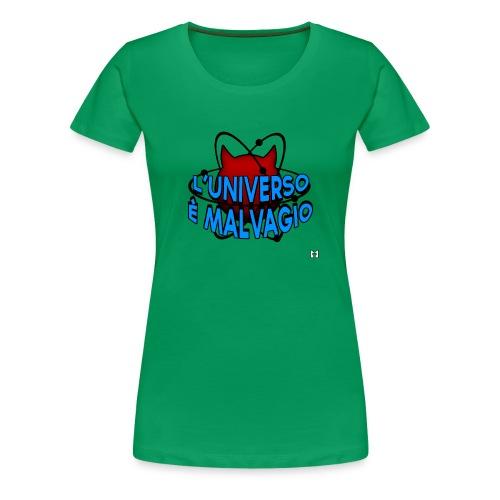 L'universo è malvagio - Maglietta Premium da donna