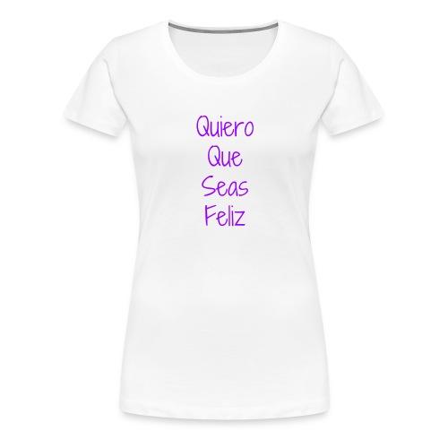Camiseta Solidaria Niño/a Quiero Que Seas Feliz - Camiseta premium mujer