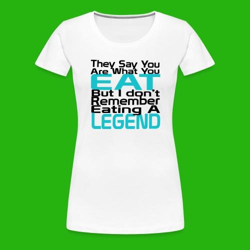 You Are What You Eat Shirt - Women's Premium T-Shirt