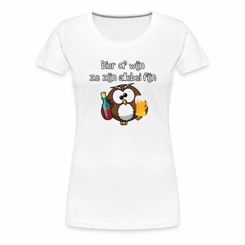 Bier of wijn, ze zijn allebei fijn - party uil! - Vrouwen Premium T-shirt