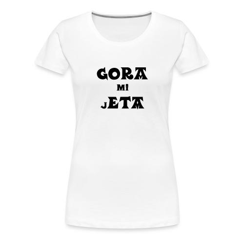 Gora mi jETA - Camiseta premium mujer