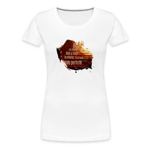 Dios no Improvisa - Camiseta premium mujer