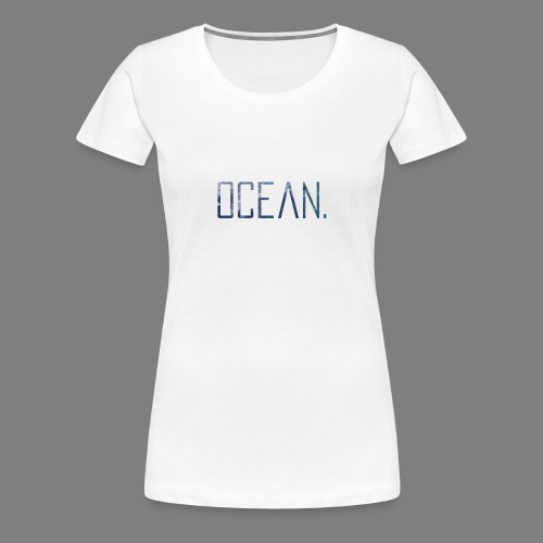 Ocean - Camiseta premium mujer