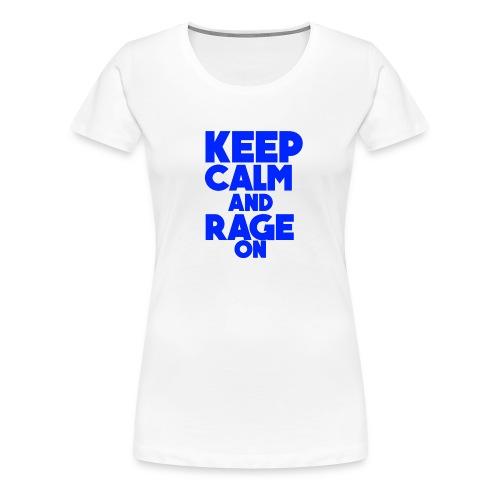 KeepCalmAndRageOn - Women's Premium T-Shirt