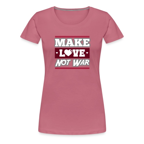 Make_love_not_war by Lattapon - Dame premium T-shirt