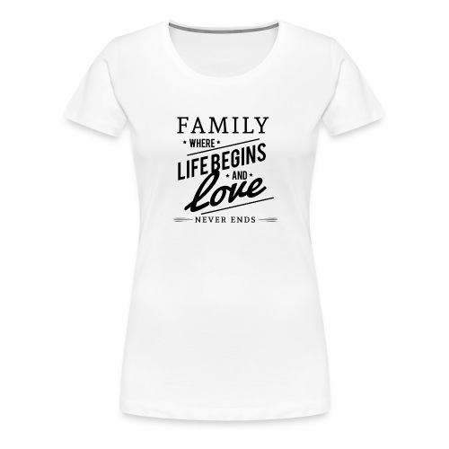 Family for live with love - Frauen Premium T-Shirt