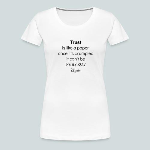 Trust - Premium-T-shirt dam