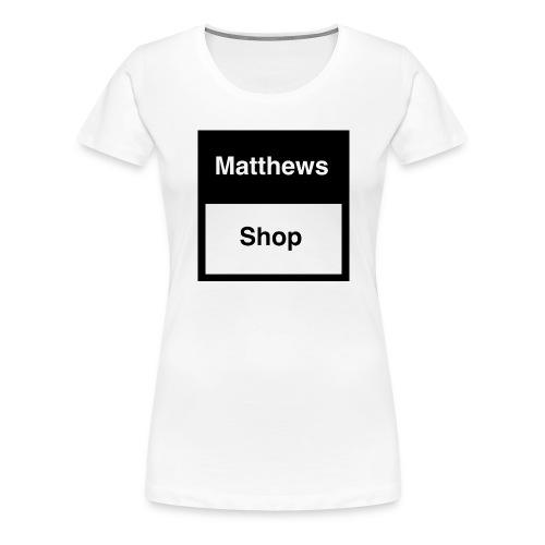 Matthews Shop T-shirt - Vrouwen Premium T-shirt