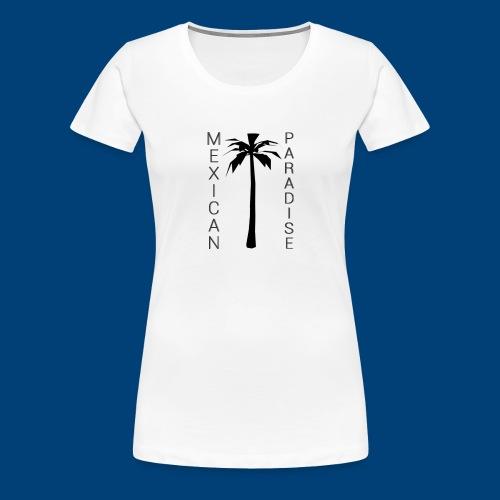 Mexican Paradise - Palms - 2016 - Dame premium T-shirt