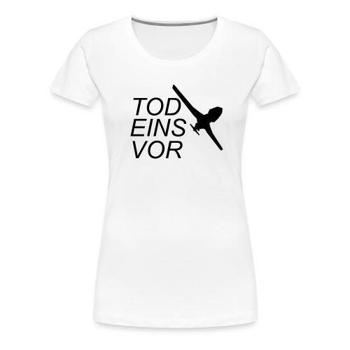 Tod Eins Vor Drohne - Mega Edition - Frauen Premium T-Shirt