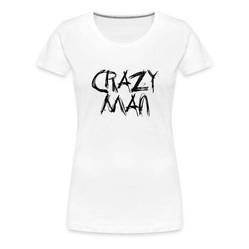 CRAZY MAN - Maglietta Premium da donna