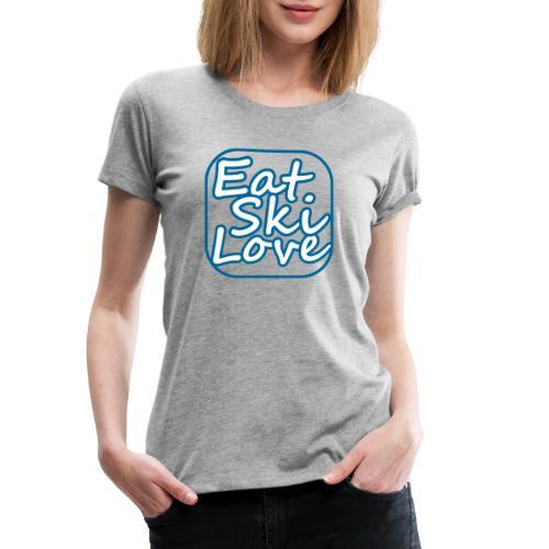 eat ski love - Vrouwen Premium T-shirt