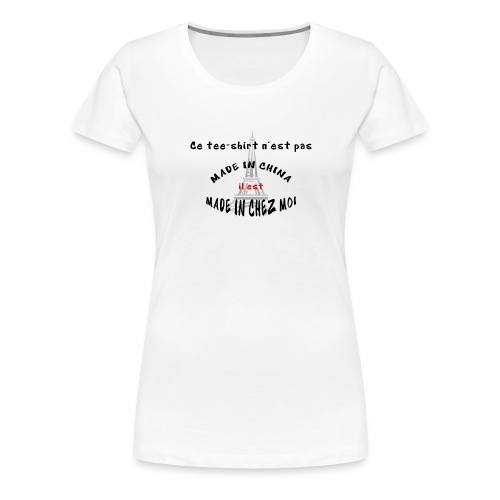 MADE IN CHEZ MOI - T-shirt Premium Femme