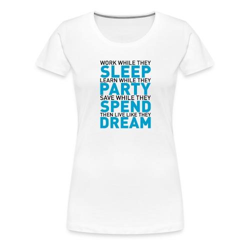 Work while they sleep - Women's Premium T-Shirt