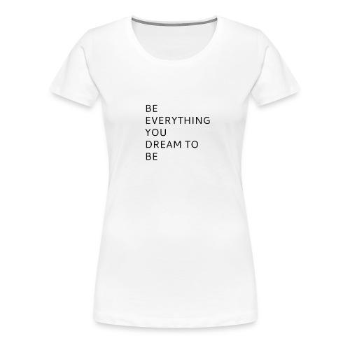 Dreamer - Naisten premium t-paita