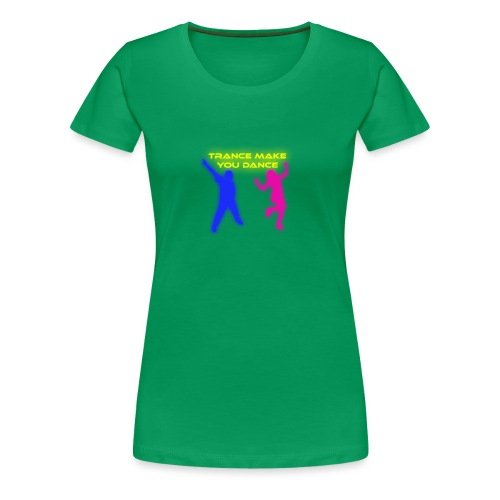 Trance make you dance - Premium-T-shirt dam