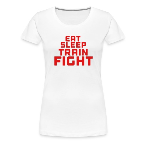 Eat sleep train fight - Women's Premium T-Shirt