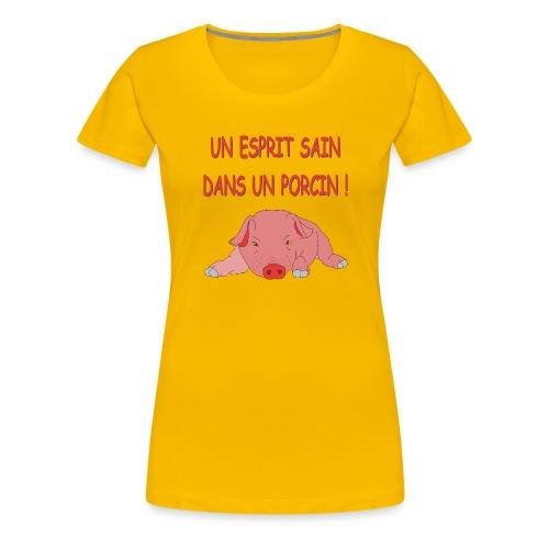 Porcitive Attitude - T-shirt Premium Femme