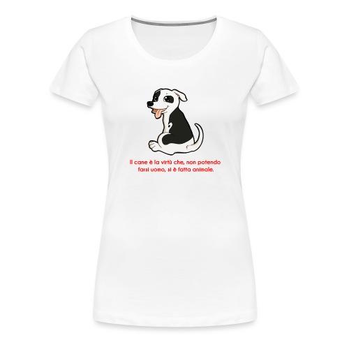 Aforisma cinofilo - Maglietta Premium da donna