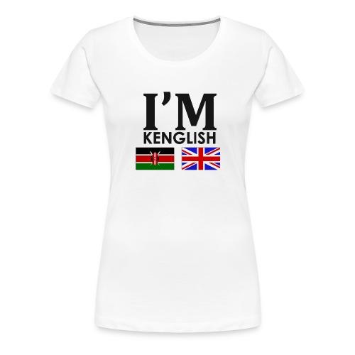 Kenyan + English = - Women's Premium T-Shirt